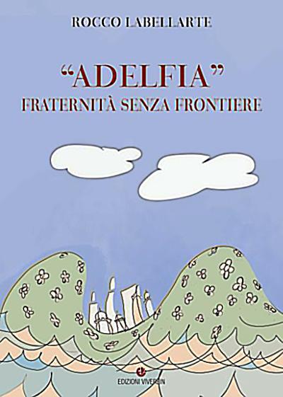 Adelfia, fraternità senza frontiere