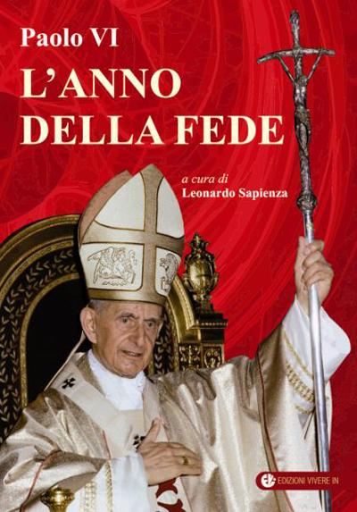 Paolo VI, l'anno della fede