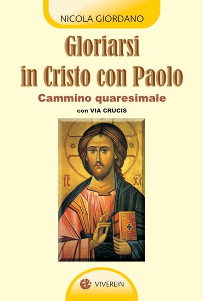 Gloriarsi in Cristo con Paolo
