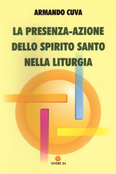 La presenza-azione dello Spirito Santo nella liturgia