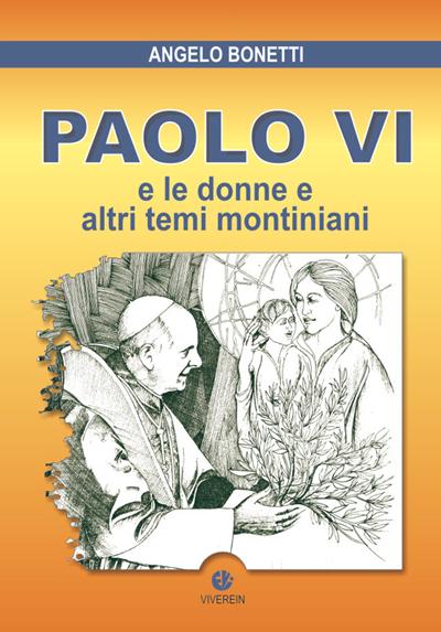 Paolo VI e le donne e altri temi montiniani