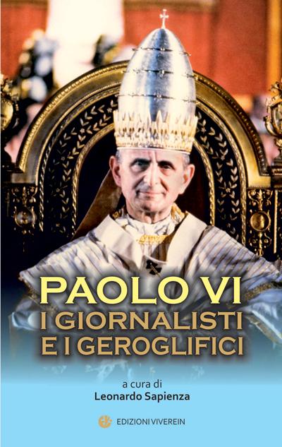 Paolo VI e i giornalisti e i geroglifici