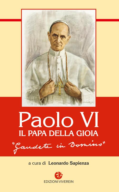 Paolo VI. Il papa della gioia