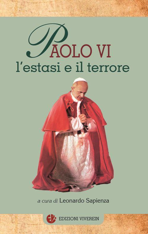 Paolo VI. L'estasi e il terrore