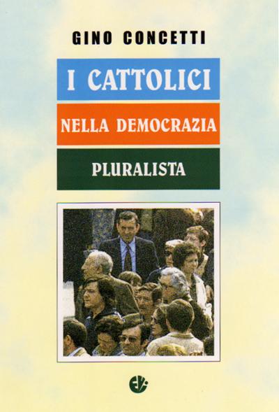 I cattolici nella democrazia pluralista