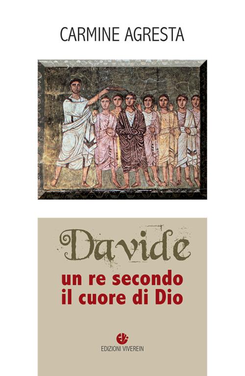 Davide un re secondo il cuore di Dio
