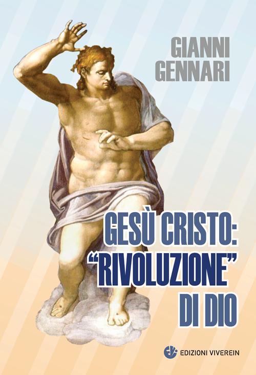 Gesù Cristo: rivoluzione di Dio